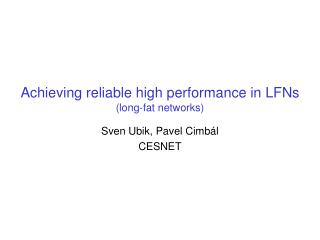 Achieving  reliable high performance in LFNs (long-fat networks)