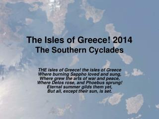 The Isles of Greece! 2014 The Southern Cyclades