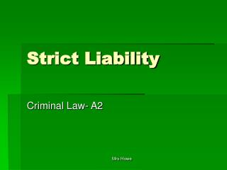 strict liability Strict criminal liability is often confused with vicarious liability, with which it may overlap thus, if a, b's employee, knowingly serves liquor to a minor, and b is held liable, b is vicariously liable, but not strictly liable, since someone for whom he is held responsible acted with mens rea.