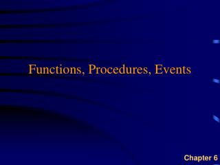 Functions, Procedures, Events