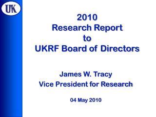 2010  Research Report to UKRF Board of Directors