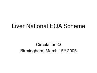 Liver National EQA Scheme