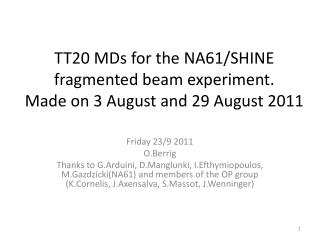 TT20 MDs for the NA61/SHINE fragmented beam experiment. Made on 3 August and 29 August 2011