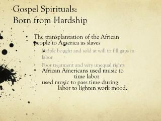Gospel Spirituals: Born from Hardship