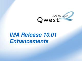 IMA Release 10.01 Enhancements