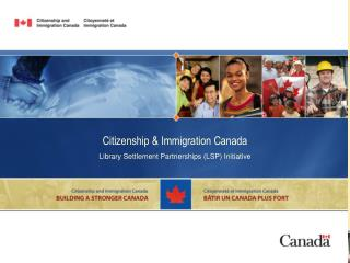 Citizenship & Immigration Canada Library Settlement Partnerships (LSP) Initiative