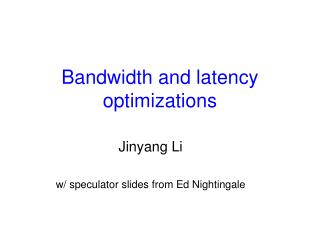Bandwidth and latency optimizations