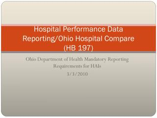 Hospital Performance Data Reporting/Ohio Hospital Compare  ( HB  197)