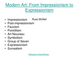 Modern Art: From Impressionism to Expressionism Russ McNeil