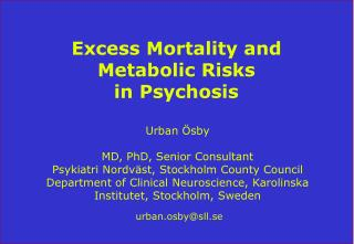 Excess Mortality and  Metabolic Risks  in Psychosis