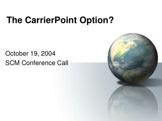 The CarrierPoint Option?
