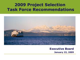 2009 Project Selection  Task Force Recommendations