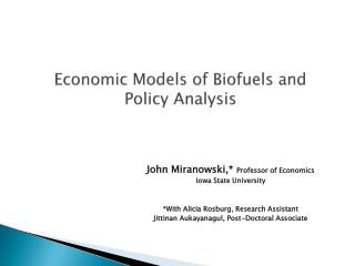 Economic Models of Biofuels and Policy Analysis