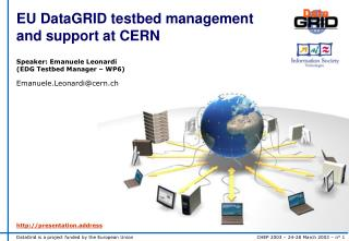 EU DataGRID testbed management and support at CERN