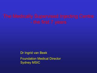 The Medically Supervised Injecting Centre - the first 7 years