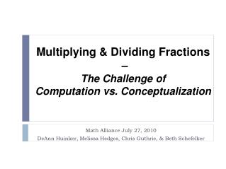 Multiplying & Dividing Fractions – The Challenge of Computation vs. Conceptualization