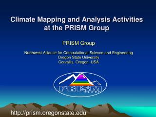 Climate Mapping and Analysis Activities at the PRISM Group
