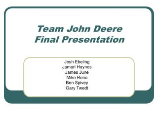 Team John Deere Final Presentation