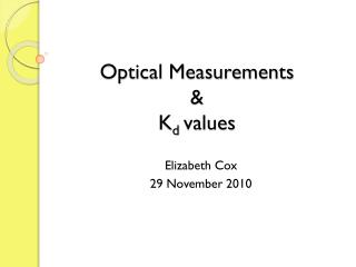 Optical Measurements  &  K d values