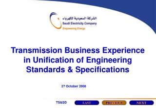 Transmission Business Experience in Unification of Engineering Standards  Specifications