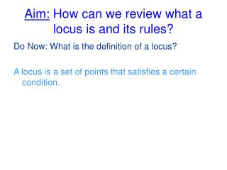 Aim: How can we review what a locus is and its rules?