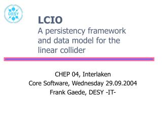 LCIO A persistency framework and data model for the linear collider