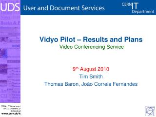 Vidyo  Pilot – Results and Plans  Video Conferencing Service