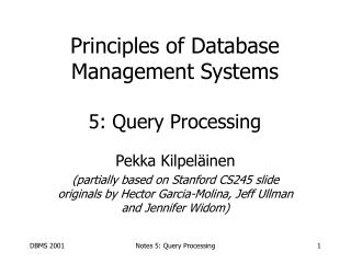 Principles of Database Management Systems 5: Query Processing