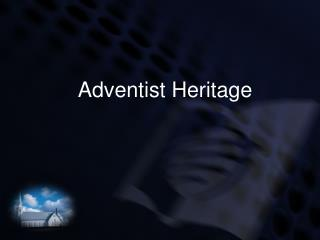 Adventist Heritage