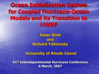 Ocean Initialization System for Coupled Hurricane-Ocean Models and its Transition to HWRF