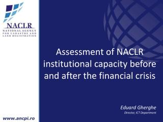 Assessment of NACLR institutional capacity before and after the financial crisis