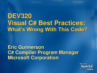 DEV320  Visual C Best Practices: What s Wrong With This Code