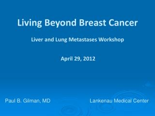 Living Beyond Breast Cancer Liver and Lung Metastases Workshop