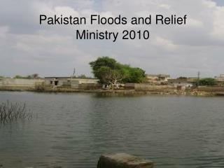 Pakistan Floods and Relief Ministry 2010
