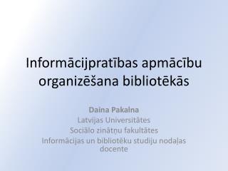 Informācijpratības apmācību organizēšana bibliotēkās