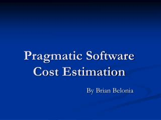 Pragmatic Software Cost Estimation