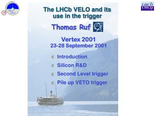 The LHCb VELO and its use in the trigger