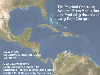 The Physical Observing System:  From Monitoring and Predicting Hazards to Long Term Changes
