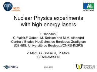 Nuclear Physics experiments with high energy lasers