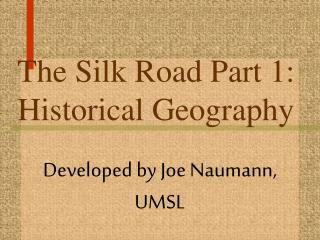 The Silk Road Part 1: Historical Geography
