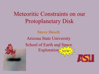 Steve Desch Arizona State University School of Earth and Space Exploration