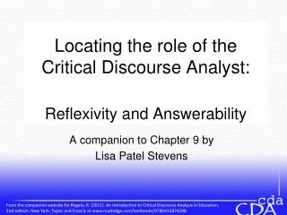Locating the role of the Critical Discourse Analyst:  Reflexivity and Answerability