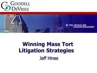 Winning Mass Tort Litigation Strategies