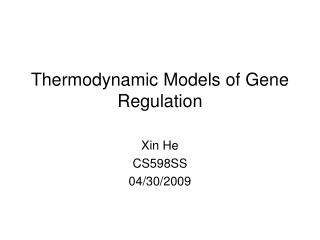 Thermodynamic Models of Gene Regulation