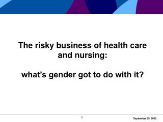 The risky business of health care and nursing: what's gender got to do with it?