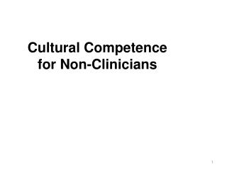 Cultural Competence  for Non-Clinicians