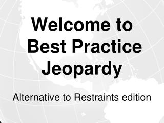 Welcome to  Best Practice Jeopardy