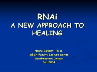 RNAi  A NEW APPROACH TO HEALING