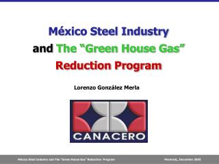 "México Steel Industry and  The ""Green House Gas"" Reduction Program"