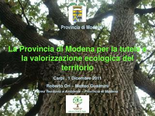 La Provincia di Modena per la tutela e la valorizzazione ecologica del territorio